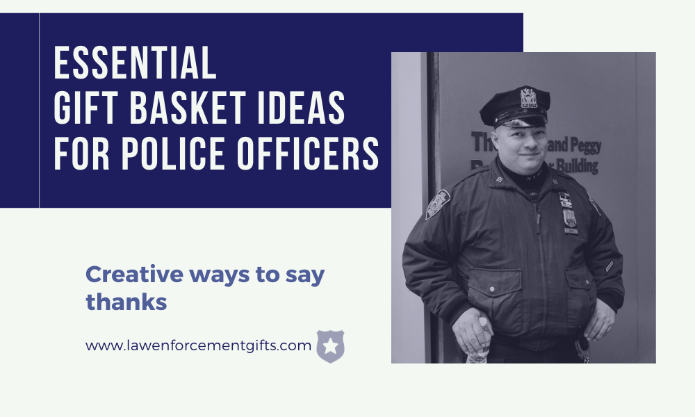 gift basket ideas for police officers