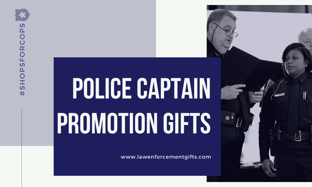 Police Captain Promotion Gifts