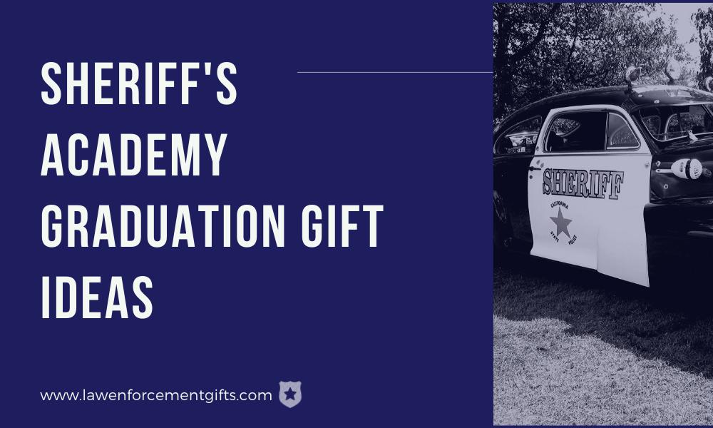 sheriff's academy graduation gifts