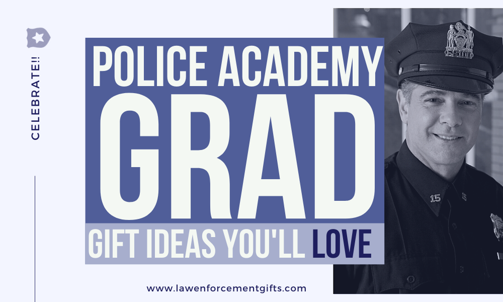 What To Buy For A Police Academy Graduation Gift Law Enforcement Gifts