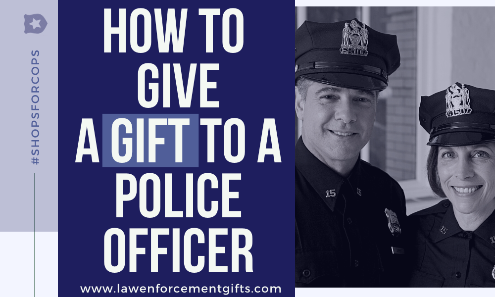 How to Give a Police Officer a Gift